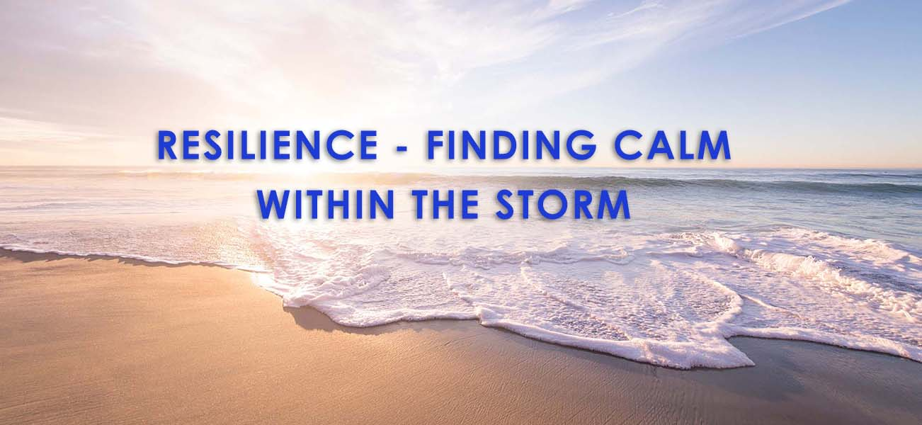 Resilience: Finding Calm Within The Storm: 3 Webinar Series | 2019 | Jan. 9, 16, 23